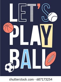let's play ball slogan and balls patches illustration vector.