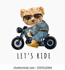 let's ride slogan with bear toy riding motorcycle illustration