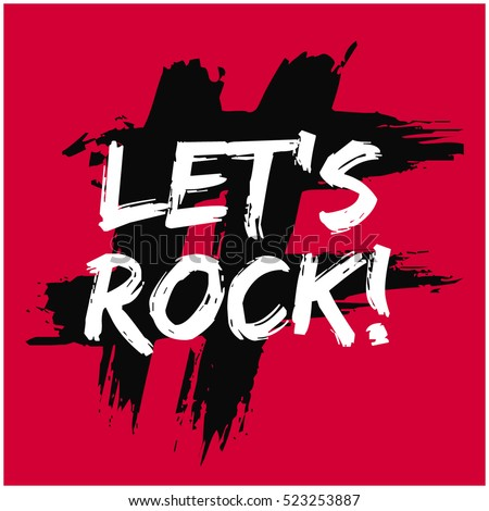 Let's Rock! (Brush Lettering Vector Illustration Design Template)
