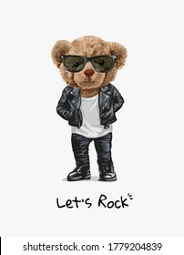 let's rock slogan with bear toy in leather jacket and sunglasses illustration