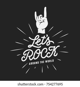 Let's rock typography. Rock on hand gesture. Handmade lettering inscription for prints, posters, flyers. Monochrome hipster label, badge, sign. Vector vintage illustration.