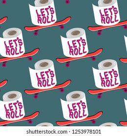 """Let's roll"" seamless pattern with toilet paper on a skateboard. Green background. Skateboarding backdrop."