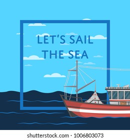 Let's sail the sea poster with vessel on seascape. Marine flotilla of ships, industrial nautical transportation. Fishing company concept, trawler for traditional seafood production vector illustration