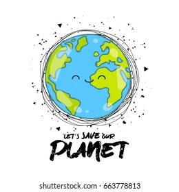 Let's save our planet. Vector illustration on white background. A smiling earth globe. Lettering. Concept of energy saving and ecology.