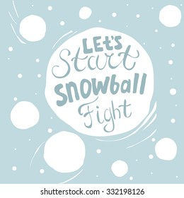 'Let's start snowball fight'. Blue lettering on a white circle.