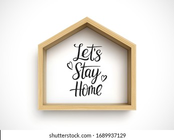 Let's stay home. Hand drawn family quote with wooden house frame on white background