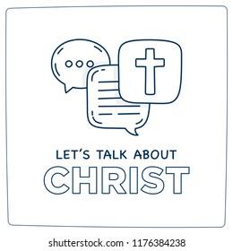 Let's talk about Christ doodle illustration dialog speech bubbles with icon.