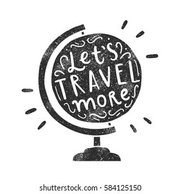 Let's travel more. Vector hand drawn globe silhouette and lettering