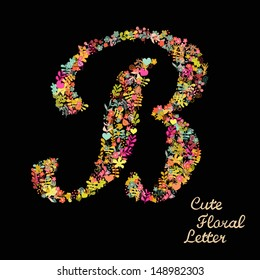 The letter B. Bright floral element of colorful alphabet made from flowers, petals, hearts and twigs. Summer floral ABC element in vector