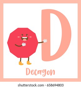 Letter D cute children colorful geometric shapes alphabet flashcard of Decagon for kids learning English vocabulary.