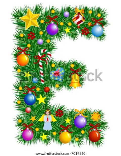 Letter E - Christmas tree decoration - Alphabet
