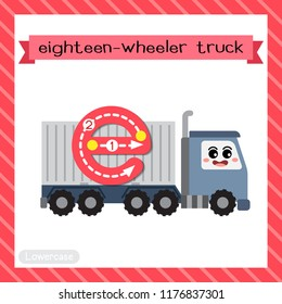 Letter E lowercase cute children colorful transportations ABC alphabet tracing flashcard of Eighteen-wheeler Truck for kids learning English vocabulary and handwriting Vector Illustration.