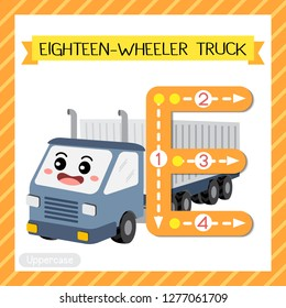 Letter E uppercase cute children colorful transportations ABC alphabet tracing flashcard of Eighteen-wheeler Truck for kids learning English vocabulary and handwriting Vector Illustration.
