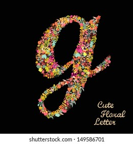 The letter g. Bright floral element of colorful alphabet made from flowers, petals, hearts and twigs. Summer floral ABC element in vector