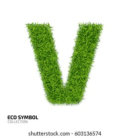 Letter of grass alphabet. Grass letter V isolated on white background. Symbol with the green lawn texture. Eco symbol collection. Vector illustration