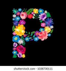 """The letter """"P"""" made of flowers on a black background. The letter of the English alphabet. Bright floral print. Great for T-shirts, cards and more."""