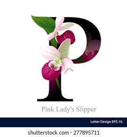Letter P vector alphabet with pink lady ??slipper flower. ABC concept type as logo. Typography design