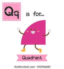 Letter Q cute children colorful geometric shapes alphabet tracing flashcard of Quadrant for kids learning English vocabulary.