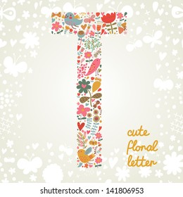 The letter T. Bright floral element of colorful alphabet made ??from birds, flowers, petals, hearts and twigs. Summer floral ABC element in vector
