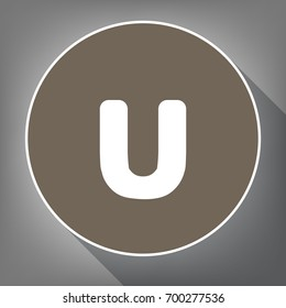 Letter U sign design template element. Vector. White icon on brown circle with white contour and long shadow at gray background. Like top view on postament.