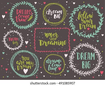 Lettering about dream in frames-wreaths. Motivational set on dark background. Vector. Inspirational quote about dream. Hand drawn motivation phrases design for posters, t-shirts, advertisement.