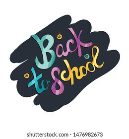 Lettering back to school. Vector hand drawing. Multicolored letters on a black background. Colorful, children's Doodle style. Let's go back to the school poster design on the blackboard.