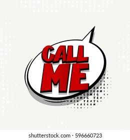 Lettering call me. Comics book balloon. Bubble icon speech phrase. Comic font template. Cartoon exclusive font label tag expression. Comic text sound effects. Sounds vector illustration