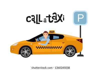 Lettering call a taxi concept with male driver in yellow taxi next to parking sign. Modern vehicle Side view. Man showing thumb up gesture.Isolated Vector flat cartoon illustration on white background