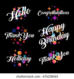 Lettering in a calligraphic style with the inscriptions Thank you. Hello, Congratulations, Happy birthday, Holiday. Blurred defocus colorful balls and stars