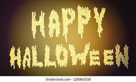 Lettering to celebrate Halloween with scary spreading slimy smeared letters glowing in the dark on a beautiful and terrible background. Use for poster, postcard, print and simply thematic decoration