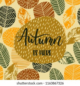 Lettering design with abstract autumn background with leaves. Trendy hand drawn textures