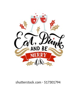 Lettering 'Eat, Drink and Be Merry' for Merry Christmas & Happy New Year, greeting card. Typography for winter holidays. Calligraphic poster on textured background.Postcard motive