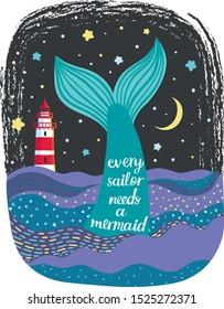 Lettering every sailor needs a mermaid. Mermaid's tail. Starlight Night. Lighthouse.