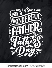 Lettering for Father's day greeting card, great design for any purposes. Typography poster. Vector vintage illustration.
