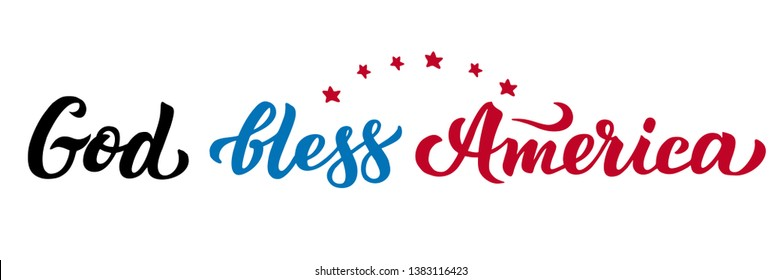 Lettering God bless America. Patriotic Poster with handwritten letters on the day of remembrance, the fourth of July Great print for banner, web design. Postcard Independence Day