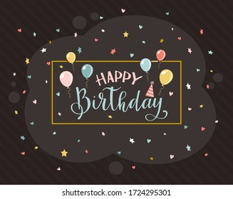 Lettering Happy Birthday on black card with balloons, stars and hearts. Holiday Birthday image. Illustration can be used for holiday card, children's clothing design, websites, posters and banners.