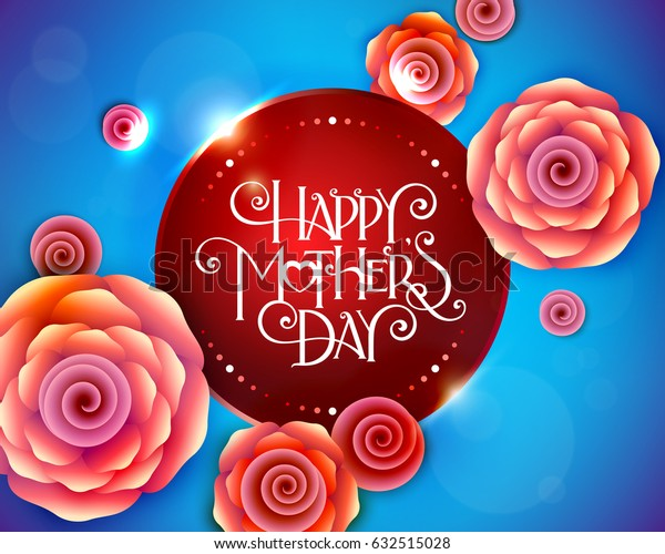 Lettering Happy Mothers Day beautiful greeting card. Bright vector illustration with flowers.