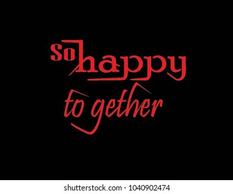Lettering of so happy together. vector