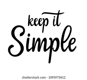 Lettering: keep it simple, Hand sketched card keep it simple. Hand drawn keep it simple lettering sign. Invitation, banner, postcard. keep it simple Vector illustration