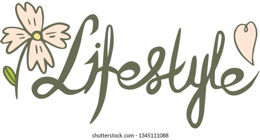 """Lettering """"Lifestyle"""" with flower and heart. Text. Vector."""
