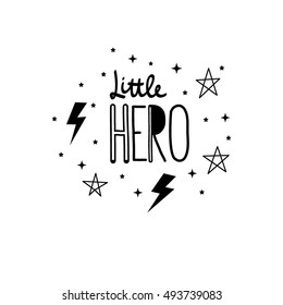 Lettering Little HERO with lightning and stars in the white background. Black and white color. Printing fabric textile. Vector cute illustration for boy