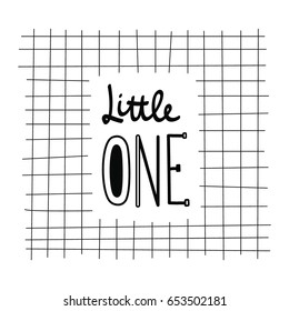 Lettering Little ONE with grid pattern. Black and white color. Printing fabric textile. Vector cute illustration for boy