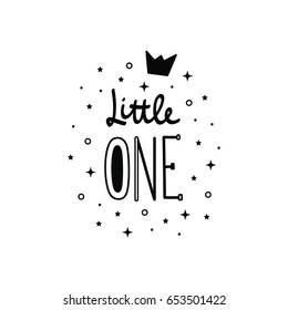 Lettering Little ONE with stars and crown in the white background. Black and white color. Printing fabric textile. Vector cute illustration for boy