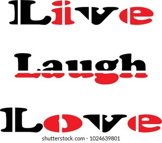 Lettering of live laugh love. vector