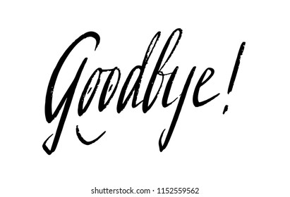 Lettering logo: Goodbye, Hand sketched card collage Goodbye! Hand drawn Goodbye! lettering sign. Invitation, banner, postcard, poster, stickers, tag. Goodbye! Vector illustration