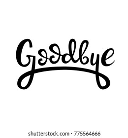 lettering logo: Goodbye, Hand sketched Goodbye lettering typography. Hand drawn Goodbye  lettering sign. Badge, icon, banner, tag. Goodbye Vector illustration