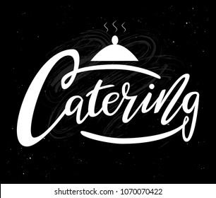 Lettering logo on background: Catering, Hand sketched Catering lettering typography. Hand drawn Catering lettering sign. Badge, icon, banner, tag, illustration