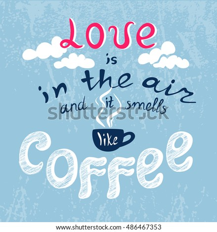 Love Coffee Quotes Odor Smell Funnypictures Wwwpicturesbosscom