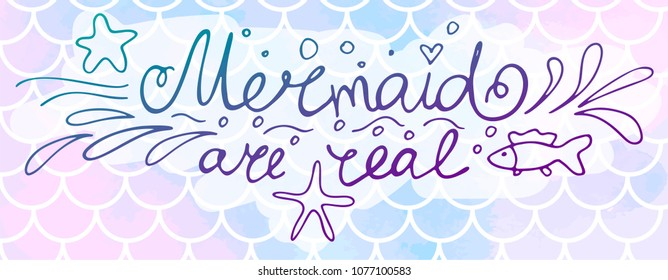 Lettering Mermaid are real on pink-blue mermaid scales. Watercolor fish scales. Vector illustration. Perfect for print design for textile, poster, greeting card, invitation.