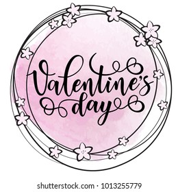 Lettering motivation poster for Valentine's Day with floral frame. Use for posters, t-shirt prints, cards etc